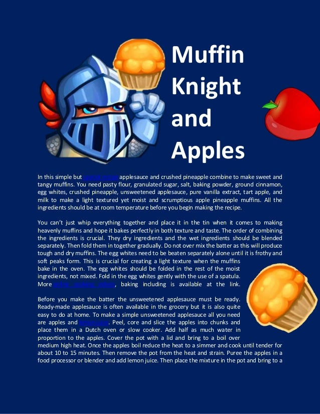 MuffinKnightandApplesIn this simple but special recipe applesauce and crushed pineapple combine to make sweet andtangy muf...