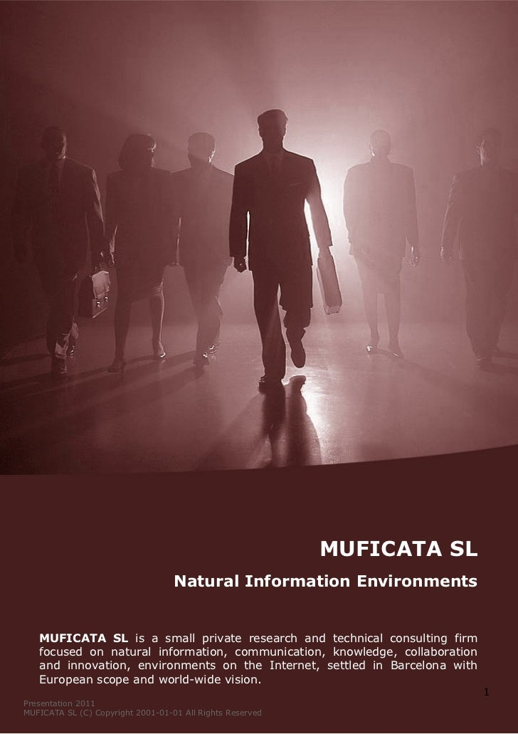 MUFICATA SL                                   Natural Information Environments   MUFICATA SL is a small private research a...