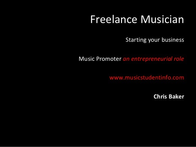 Freelance Musician                Starting your businessMusic Promoter an entrepreneurial role          www.musicstudentin...