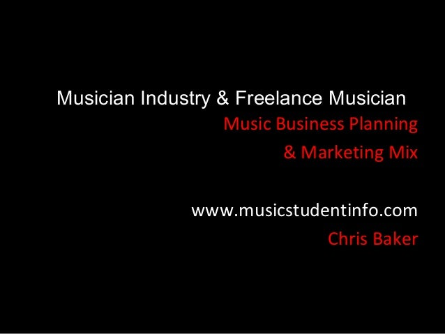 Musician Industry & Freelance Musician                   Music Business Planning                          & Marketing Mix ...