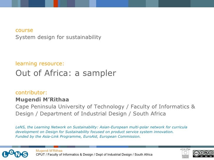 Mugendi M'Rithaa CPUT / Faculty of Informatics & Design / Dept of Industrial Design / South Africa course System design fo...