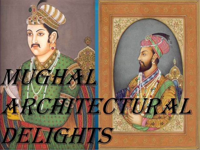 MUGHAL Architectural Delights