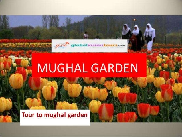 MUGHAL GARDEN  Tour to mughal garden