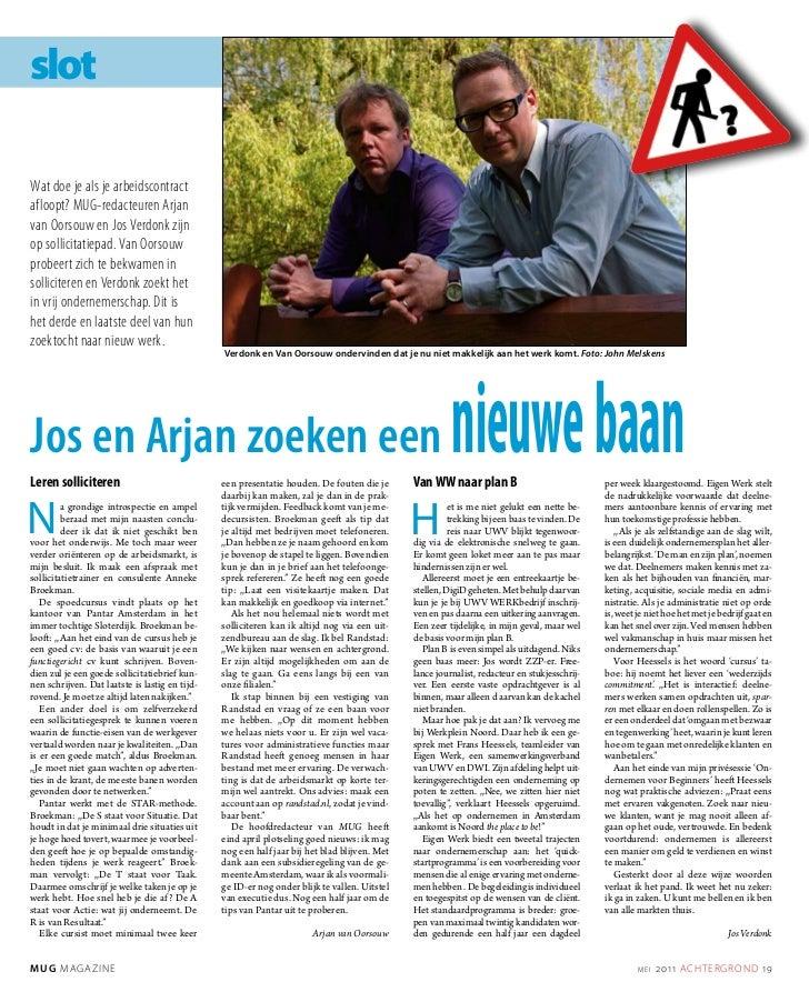 slotWat doe je als je arbeidscontractafloopt? MUG-redacteuren Arjanvan Oorsouw en Jos Verdonk zijnop sollicitatiepad. Van ...