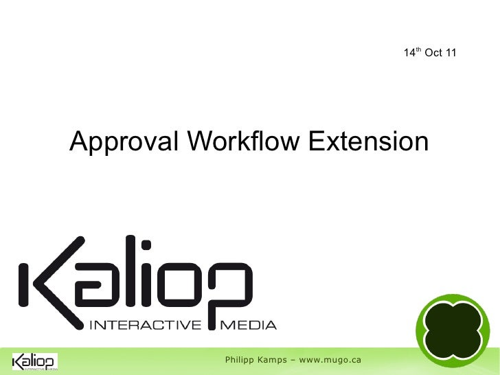 14th Oct 11Approval Workflow Extension           Philipp Kamps – www.mugo.ca