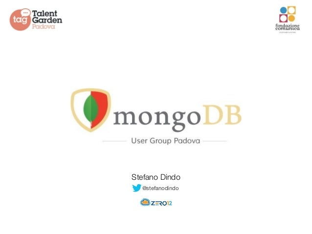 MongoDB User Group Padova - Overviews iniziale su MongoDB