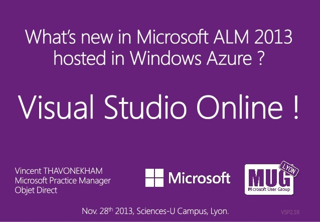 What's new in Microsoft ALM 2013, hosted in Windows Azure, VISUAL STUDIO ONLINE, by Vincent Thavonekham, Objet Direct