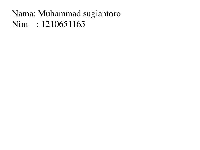 Nama: Muhammad sugiantoro Nim : 1210651165
