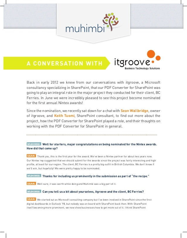 Back in early 2012 we knew from our conversations with itgroove, a Microsoftconsultancy specializing in SharePoint, that o...