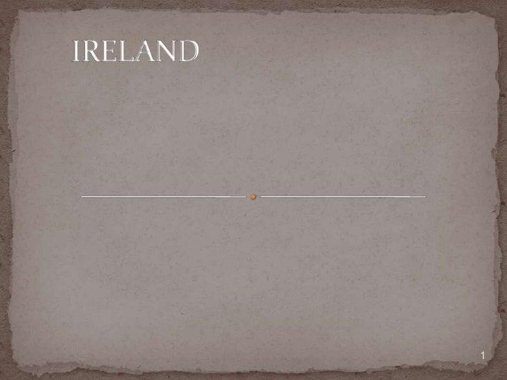 IRELAND<br />1<br />