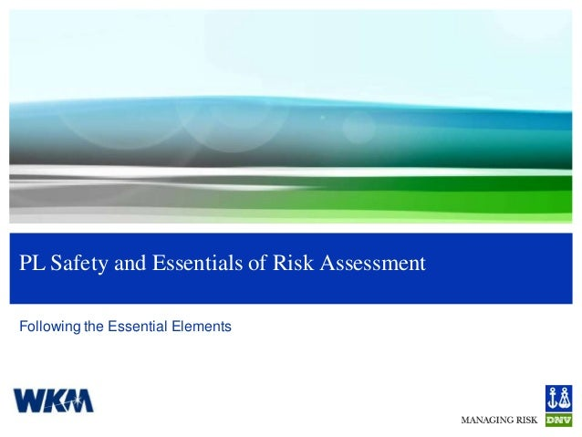 PL Safety and Essentials of Risk AssessmentFollowing the Essential Elements