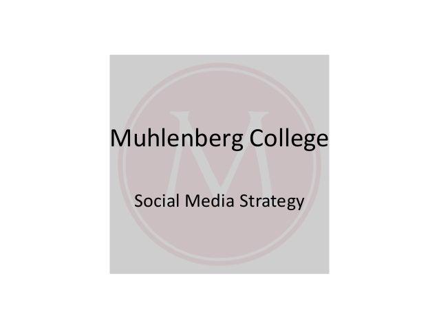 Muhlenberg College-Social media strategy: TERMINALFOUR tforum 2013
