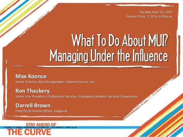 What To Do About MUI:  Managing Under the Influence