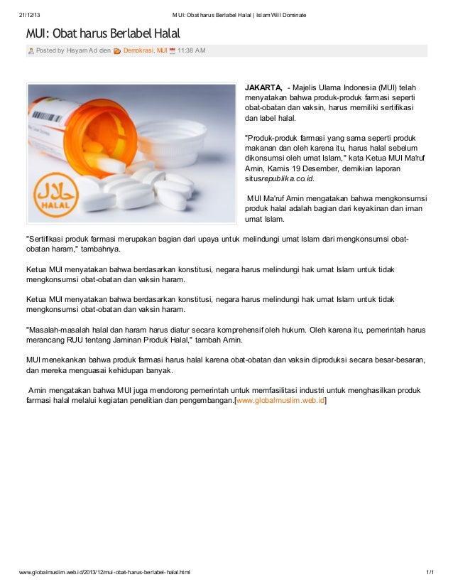 21/12/13  MUI: Obat harus Berlabel Halal | Islam Will Dominate  MUI: Obat harus Berlabel Halal Posted by Hisyam Ad dien  D...