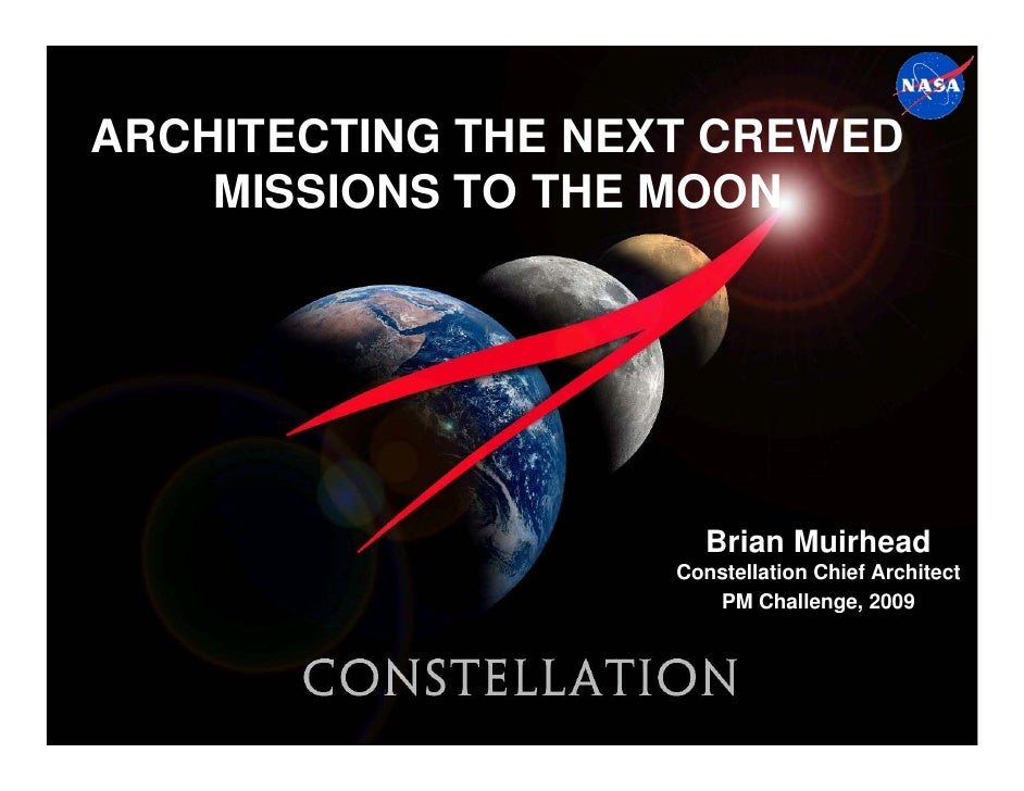 ARCHITECTING THE NEXT CREWED    MISSIONS TO THE MOON                      Brian Muirhead                    Constellation ...