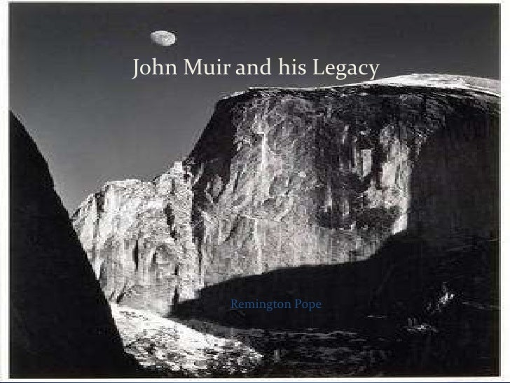 John Muir and his Legacy<br />Remington Pope<br />