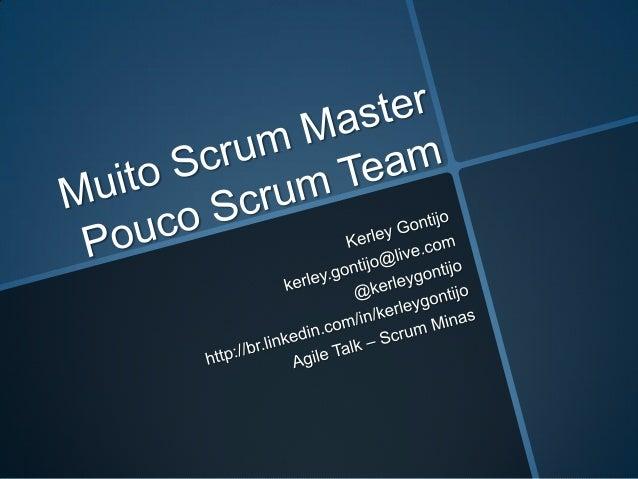 Product Owner                     Scrum Master                           Time• Responsável por garantir o     • Responsáve...