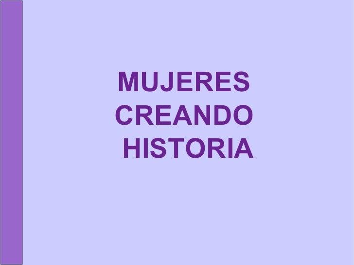 MUJERES  CREANDO  HISTORIA