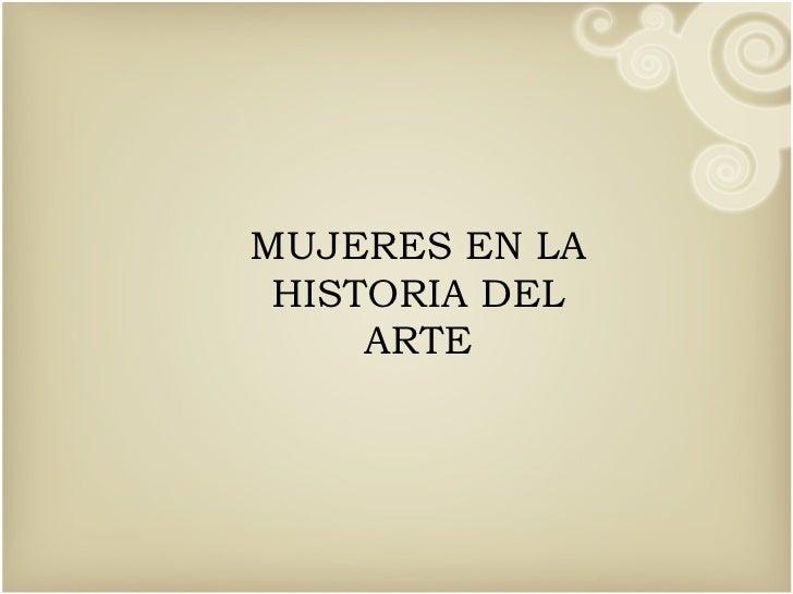 MUJERES EN LA HISTORIA DEL ARTE
