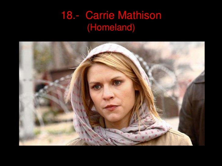 18.- Carrie Mathison     (Homeland)