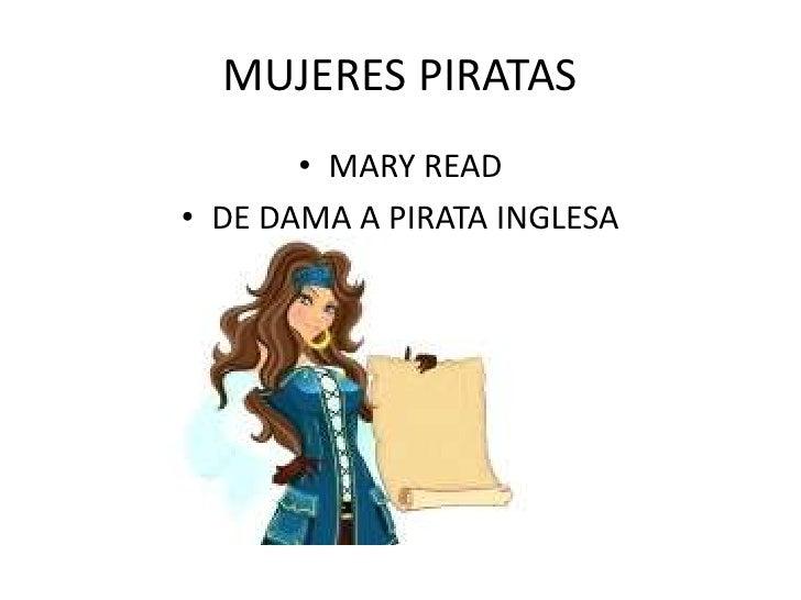 MUJERES PIRATAS       • MARY READ• DE DAMA A PIRATA INGLESA