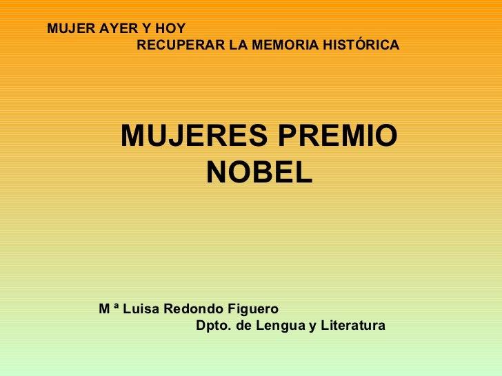 MUJER AYER Y HOY          RECUPERAR LA MEMORIA HISTÓRICA        MUJERES PREMIO            NOBEL     M ª Luisa Redondo Figu...