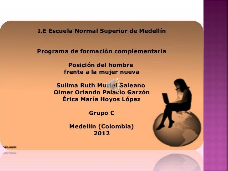 I.E Escuela Normal Superior de MedellínPrograma de formación complementaria          Posición del hombre        frente a l...