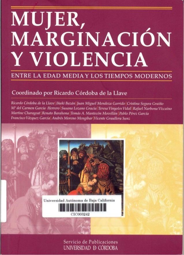 Mujer, marginación y violencia. entre la edad media y los tiempos modernos   ricardo córdoba de la llave (coord.) - pp. 29-74
