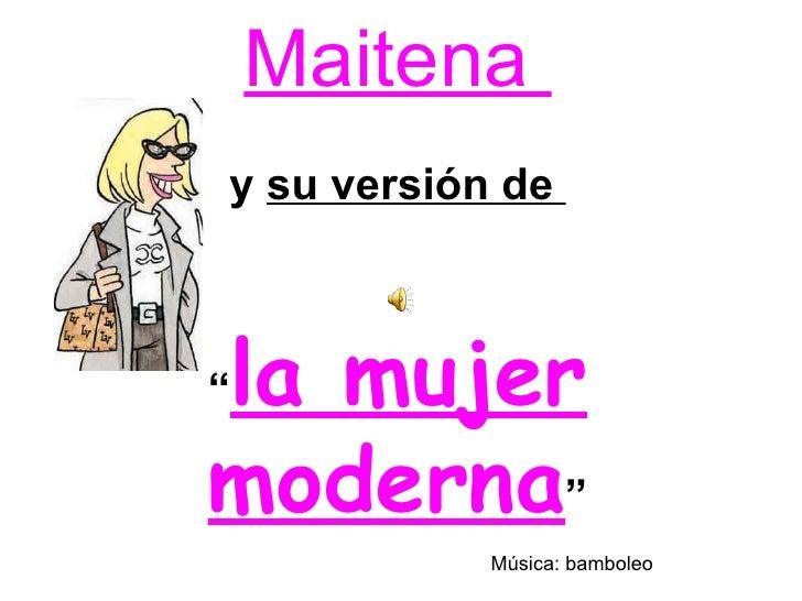 """Maitena  y  su versión de  """" la mujer moderna """" Música: bamboleo"""