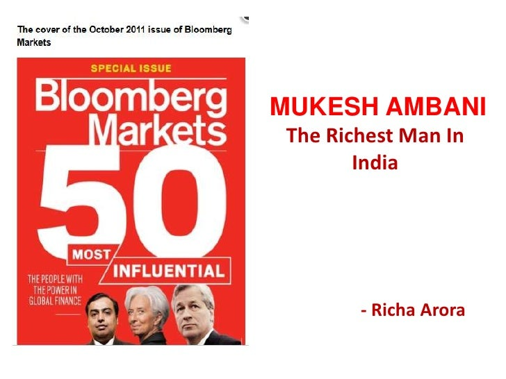 MUKESH AMBANIThe Richest Man In India<br />- RichaArora<br />