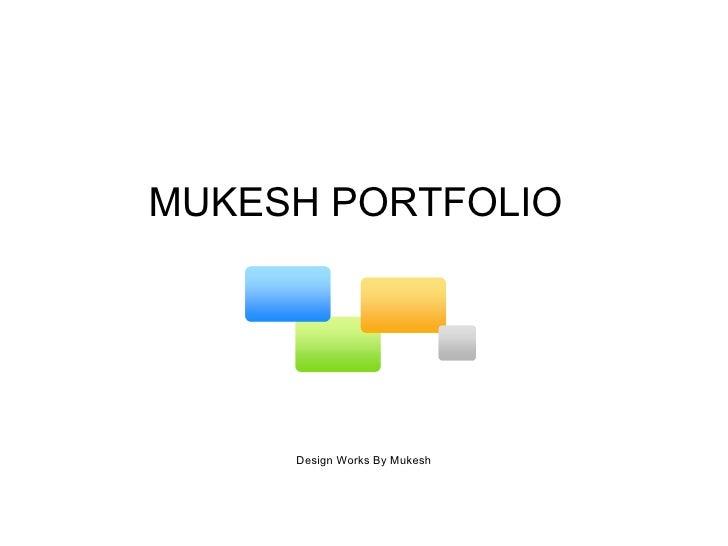 MUKESH PORTFOLIO  Design Works By Mukesh