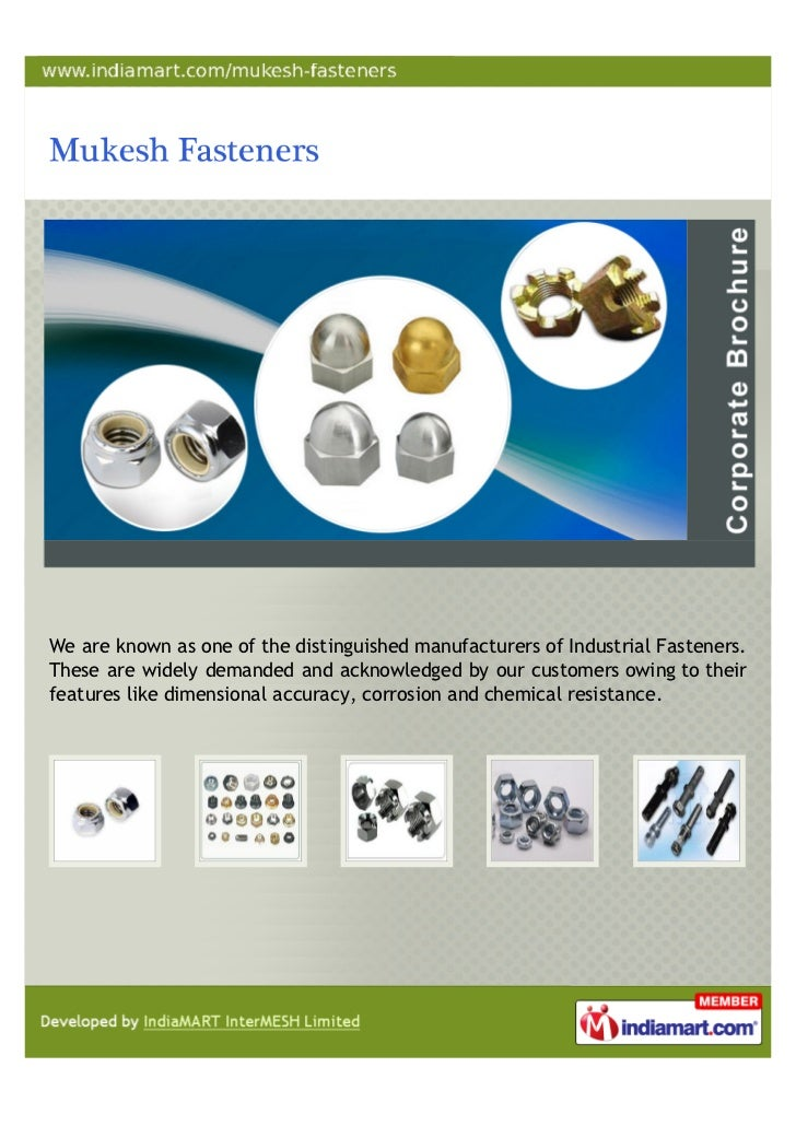 We are known as one of the distinguished manufacturers of Industrial Fasteners.These are widely demanded and acknowledged ...