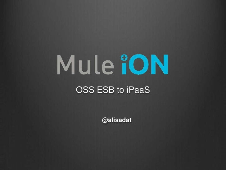 Mule iON - OSS ESB to iPaaS
