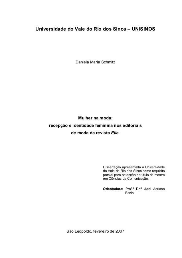Universidade do Vale do Rio dos Sinos – UNISINOS  Daniela Maria Schmitz  Mulher na moda: recepção e identidade feminina no...