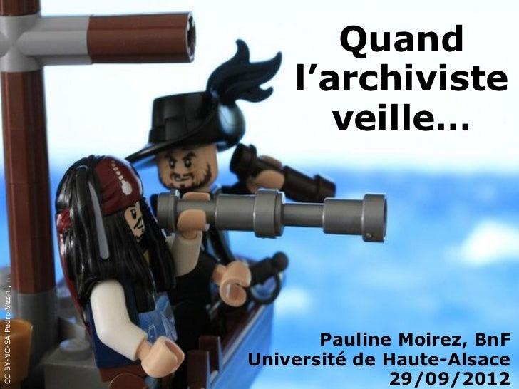 Quand                                       l'archiviste                                          veille…CC BY-NC-SA Pedro...