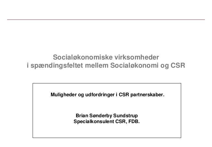 Socialøkonomiske virksomhederi spændingsfeltet mellem Socialøkonomi og CSR      Muligheder og udfordringer i CSR partnersk...