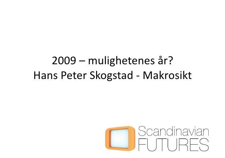 Mulighetenes år - 2009?
