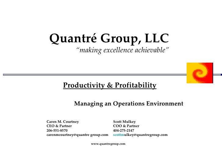 """Quantré Group, LLC   """"making excellence achievable"""" Caren M. Courtney Scott Mulkey CEO & Partner COO & Partner 206-551-857..."""
