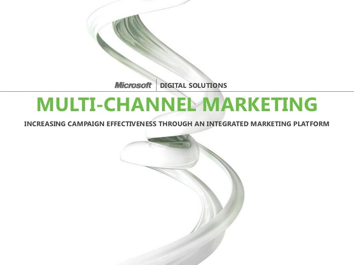 Microsoft Digital Solutions: Multi-Channel Marketing