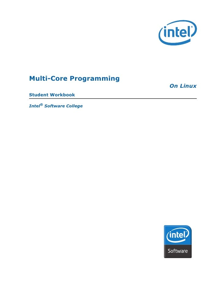 Multi-Core Programming                           On Linux Student Workbook  Intel® Software College