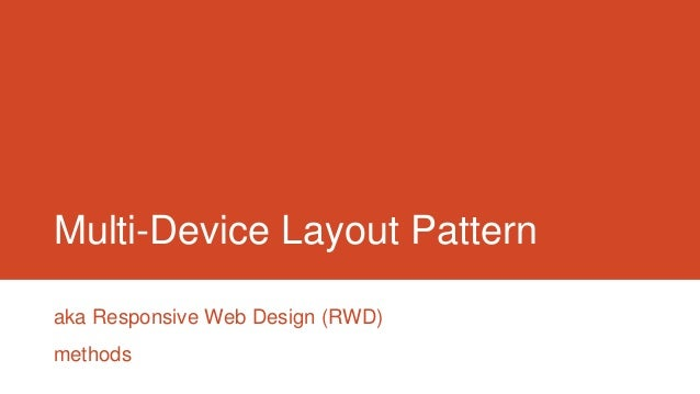 Multi-Device Layout Patternaka Responsive Web Design (RWD)methods