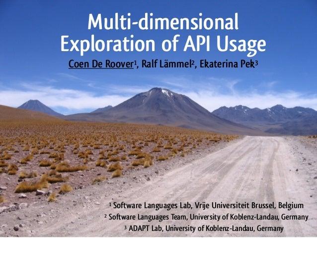 Multi-dimensional exploration of API usage - ICPC13 - 21-05-13