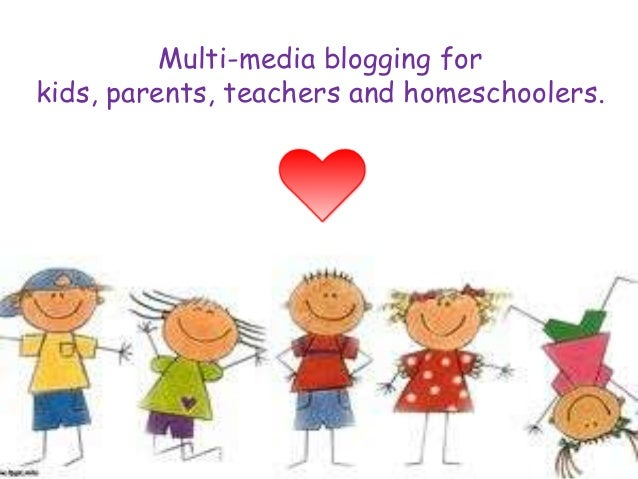 Multi-media blogging for kids, parents, teachers and homeschoolers