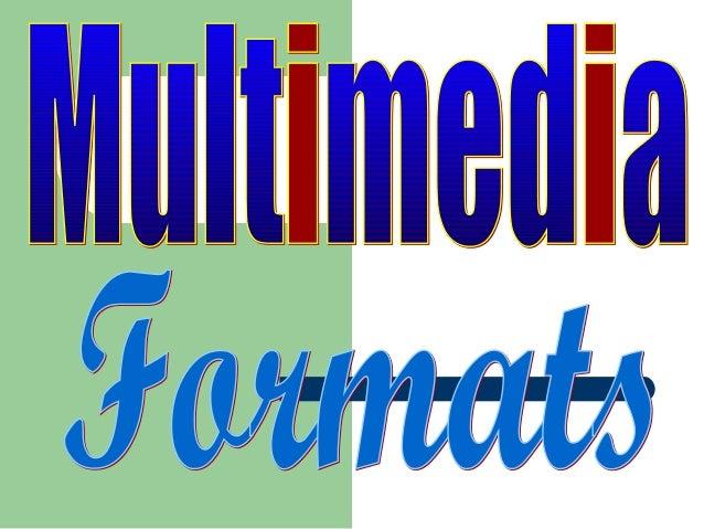 Multimedia formats