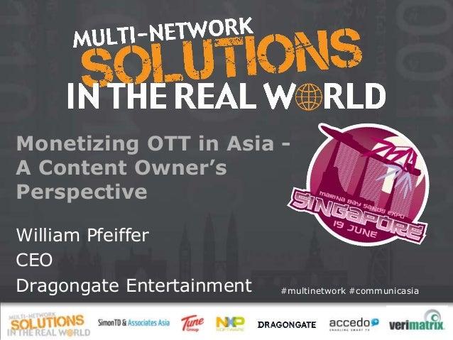 CommunicAsia 2013, Multi-network Forum - Dragongate Entertainment