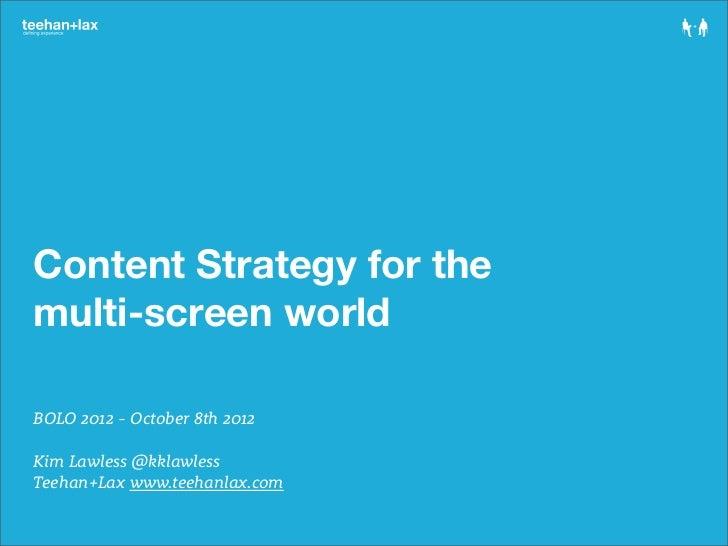 Content Strategy for the Multi-Screen World - BOLO 2012