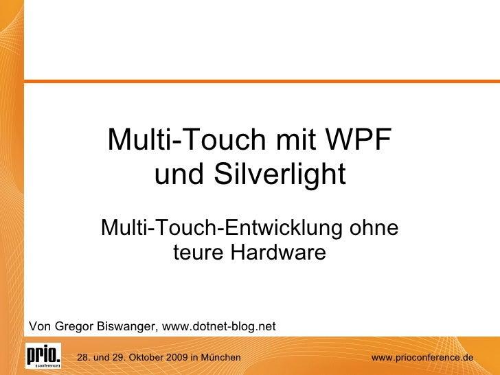 Multi-Touch mit WPF und Silverlight Multi-Touch-Entwicklung ohne teure Hardware Von Gregor Biswanger, www.dotnet-blog.net