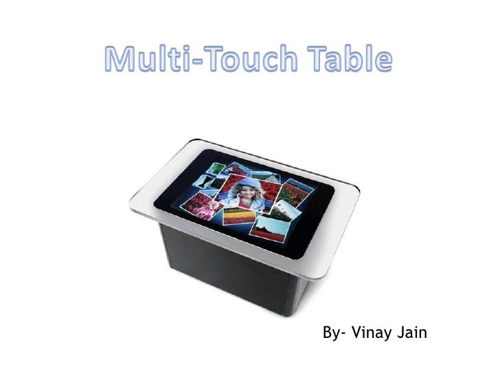 Multi touch table by vinay jain
