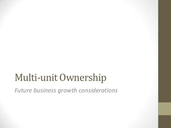 Multi-unit Operations<br />Future business growth considerations<br />