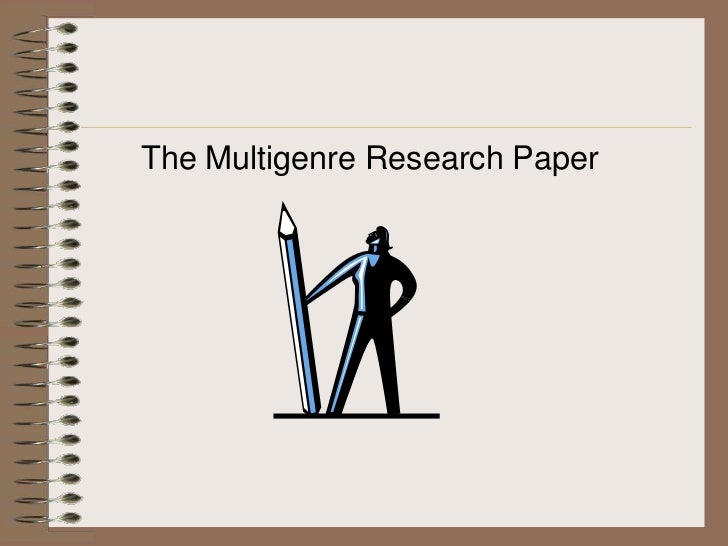 multi-genre research paper Multigenre research paper, unlike a narrative monologue or expository writing, is a piece of writing composed of a number different parts and genres.